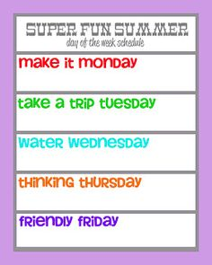 Change some of the days, but good idea. Field trip Friday or Family Fun Friday. Thirsty Thursday - make a different drink each week.