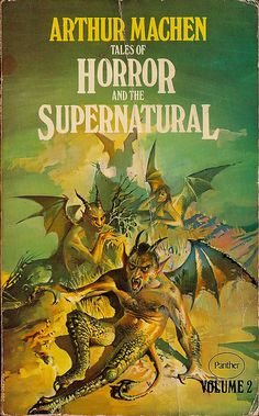 Tales of Horror and the Supernatural, Volume 2 by Arthur Machen Horror Fiction, Pulp Fiction, Science Fiction, Weird Stories, Horror Stories, Ghost Stories, Horror Films, Horror Art, High Fantasy