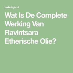 Wat Is De Complete Werking Van Ravintsara Etherische Olie?