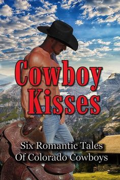 Cowboy Kisses - Six #Romantic Tales of #Colorado #Cowboys by #authors @DLindun @AnnabellReadLuv @AutumnPiperAuth @DianeJReed @raeannehadley @CMyersTex #Anthology #Romance #Books