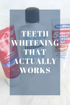 Teeth whitening products that actually work and don't cost a fortune.