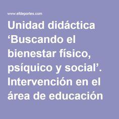 Unidad didáctica 'Buscando el bienestar físico, psíquico y social'. Intervención en el área de educación física desde un enfoque constructivista