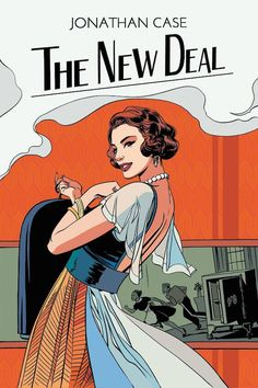 Travel Back To The 1930S In Jonathan Case's 'The New Deal' :: Blog :: Dark Horse Comics