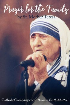 A Prayer for the Family by St. Mother Teresa
