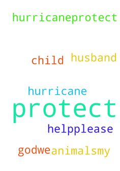 God,we need your help,please protect us from this hurricane,protect - God,we need your help,please protect us from this hurricane,protect my child and my animals,my husband and myself in Jesus name Amen Amen  Posted at: https://prayerrequest.com/t/Rv4 #pray #prayer #request #prayerrequest