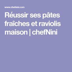 Réussir ses pâtes fraîches et raviolis maison | chefNini