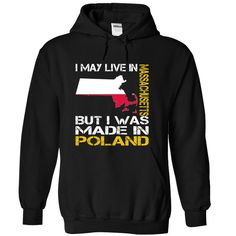 I May Live in Massachusetts But I Was Made in Poland T-Shirts, Hoodies. Get It Now ==> https://www.sunfrog.com/States/I-May-Live-in-Massachusetts-But-I-Was-Made-in-Poland-utcujpvxca-Black-Hoodie.html?id=41382
