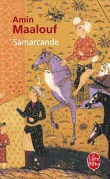 Samarcande d'Amin Maalouf. Un merveilleux voyage dans la Perse du XIe et du XIXe siècles.