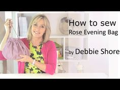 Spiral Rose Evening Bag, a sewing tutorial by Debbie Shore
