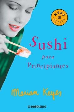 EL LIBRO DEL DÍA Sushi para principiantes, de Marian Keyes. http://www.quelibroleo.com/libros/sushi-para-principiantes 30-7-2012