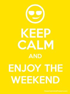 KEEP CALM AND ENJOY THE WEEKEND Poster
