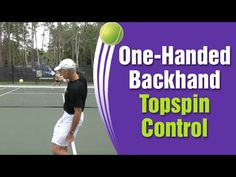 One-Handed Backhand Topspin Control For Mini-Tennis