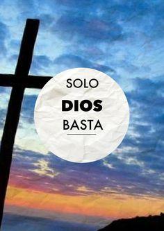 """""""Nada te turbe, nada te espante, todo se pasa,  Dios no se muda, la paciencia todo lo alcanza, quien a Dios tiene nada le falta, Sòlo Dios basta""""     Santa Teresa de Avila"""