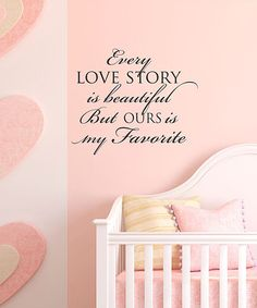 Take a look at this 'Every Love Story' Wall Quote by Wallquotes.com by Belvedere Designs on #zulily today!
