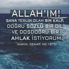 """""""Allah'ım! Sana teslim olan bir kalp, doğru sözlü bir dil ve dosdoğru bir ahlak istiyorum.""""  [Hadis-i şerif, Hâkim, Deavât, No:1872]  #Allah #teslim #doğru #söz #hadis #ahlak #dil #islam #müslüman #türkiye #dua #amin  #hayırlıcumalar #ilmisuffa"""