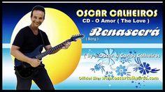 RENASCERÁ - OSCAR CALHEIROS