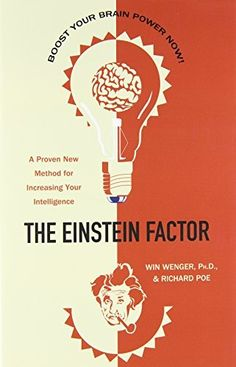The Einstein Factor: A Proven New Method for Increasing Your Intelligence, http://www.amazon.com/dp/076150186X/ref=cm_sw_r_pi_awdm_ZNjOvb0A8K5D5