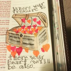 "Bible journal ""Where your treasure is your heart will be there also """