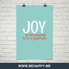 Joy     is the simplest   form of gratitude #282308