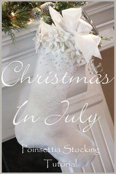 DIY:: Christmas Shabby Felt Stocking Tutorial.  http://www.stonegableblog.com/2012/07/christmas-in-july-poinsettia-stocking.html