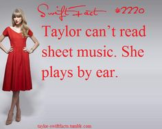 taylor swift facts | I can, and for me it's hard to plays JUST by ear... Eghh