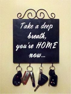 storagegeek:This sign would definitely be welcome in our front foyer. And a lovely bonus that you can hang keys on it!