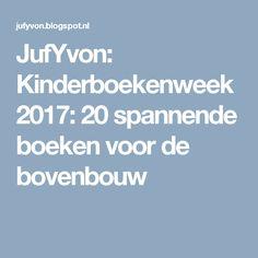 JufYvon: Kinderboekenweek 2017: 20 spannende boeken voor de bovenbouw