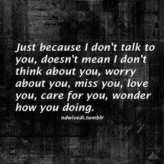 You know i feel the same and dont have the words to describe it! Wish i knew wish i could fix wish i knew how to explain! Love you! I Miss You Quotes, Missing You Quotes, True Quotes, Great Quotes, Quotes To Live By, Funny Quotes, Inspirational Quotes, Smile Quotes, I Still Love You Quotes