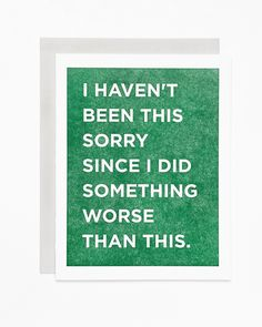 Sycamore Street Press - I haven't been this sorry since I did something worse than this. Card - All