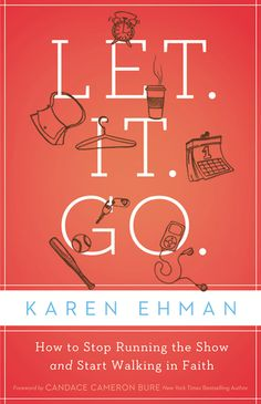Let. It. Go. A book for women based on Christian living. Love the line, God called and he wants his job back. looks to be a wonderful book we could all benefit from written by a psalms 31 Woman of faith.