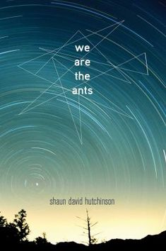 We Are The Ants by Shaun David Hutchinson (YA FIC Hutchinson). Abducted by aliens periodically throughout his youth, Henry Denton is informed by his erstwhile captors that they will end the world in 144 days unless he stops them by deciding that humanity is worth saving.