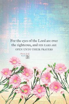 1 Peter 3:12 KJV #christianity #christian #bible #faith #jesuschrist #God #love #christianencouragement #truth #biblestudy #lord