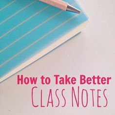 How to take better class notes.