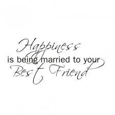happiness is being married to your best friend - Google Search
