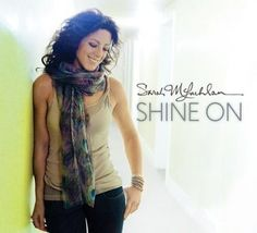 Sarah McLachlan 's eighth studio album, Shine On , will be released on May 6 via Verve. The whet everyone's appetite, a twelve-minute sample. Sarah Mclachlan, Song For My Father, Father Songs, Malala Yousafzai, Shine On, Bob Rock, Legendary Singers, Country Songs, Female Singers