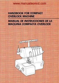 Instruction and owners manual. Covers model 1034D Compact OverLock Machine.  60 page manual.  Here are just a few examples of what's included in this manual:  * Threading Upper And Lower Looper. * Threading Right And Left Needle. * Chaining Off. * How To Sew Materials. * Blind Stitching. * Replacing Knife. * Oiling. * TroubleShooting  English And Spanish Language.