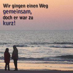 Trauerspruch Live Love, Love Of My Life, S Quote, Love Quotes, Missing Someone Quotes, Miss You Dad, German Quotes, Always Love You, Life Goes On