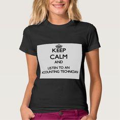 Keep Calm and Listen to an Accounting Technician T Shirt, Hoodie Sweatshirt
