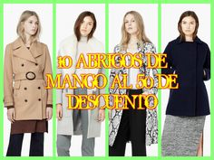 10 ABRIGOS DE MANGO AL 50 DE DESCUENTO