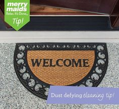 Eighty percent of the dirt and dust in your home walks in through the door on people's feet. #CleaningTip: Placing mats inside and outside your home will help cut down on your overall cleaning time.