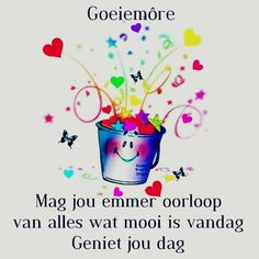 Good Morning Messages, Good Morning Greetings, Good Morning Wishes, Good Morning Quotes, Lekker Dag, Afrikaanse Quotes, Goeie More, Morning Blessings, Love You More