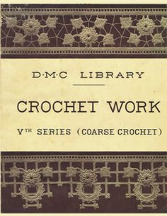 Heirloom Crochet - Vintage Crochet Patterns and Instructions - D. Vintage Crochet Patterns, Crochet Stitches Patterns, Doily Patterns, Knitting Patterns, Crochet Books, Crochet Crafts, Crochet Projects, Freeform Crochet, Irish Crochet