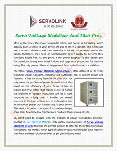 At any point, if the power supplied to this device gets fluctuated, so, it may even break it down and stops your production for the time being. The only product that can help you out from such situation is a stabilizer. Therefore, Servo Voltage Stabilizer Manufacturers offer different of its types including Digital, Constant, Industrial and Automatic etc.