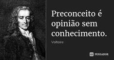 Entidades Ciganas da Umbanda (Clique Aqui) para entrar.: Preconceito- Voltaire