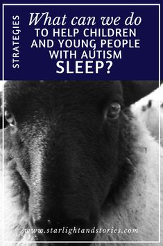 Ideas and tips from an autism specialist teacher on how we can help our children and young people with autism to get better quality sleep #autism #sleep