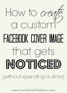 How to create a Facebook cover image that gets noticed | YourWriterPlatform.com #facebook #socialmedia #coverphoto