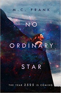 Amazon.com: No Ordinary Star (Astra Book 1) eBook: M.C. Frank: Kindle Store