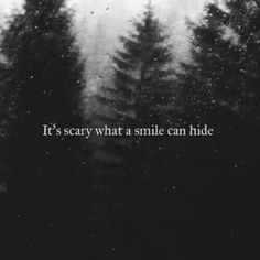 Truth hurts smiles don't.