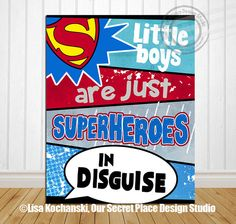██████████████████████████████    LITTLE BOYS ARE JUST SUPERHEROES IN DISGUISE  INSPIRATIONAL CHILDRENS WALL ART    HIGH DEFINITION PRINT  5x7,