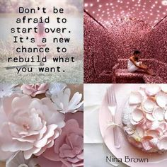 Start over, no fear Quote Collage, Color Collage, Collages, Pot Pourri, Beautiful Collage, Colour Board, Color Rosa, My Mood, My Favorite Color